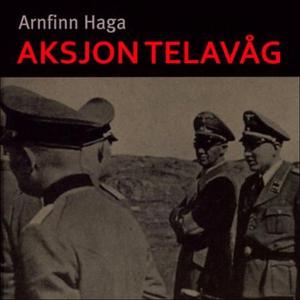 Aksjon Telavåg (lydbok) av Arnfinn Haga
