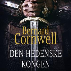 Den hedenske kongen (lydbok) av Bernard Cornw