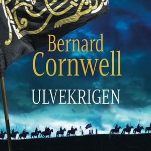 Ulvekrigen (lydbok) av Bernard Cornwell