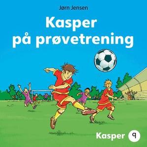 Kasper på prøvetrening (lydbok) av Jørn Jense