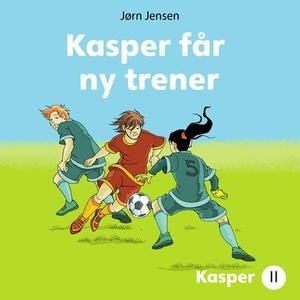Kasper får ny trener (lydbok) av Jørn Jensen
