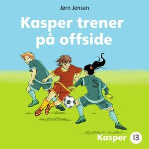 Kasper trener på offside (lydbok) av Jørn Jen