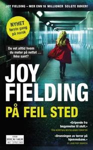 På feil sted (ebok) av Joy Fielding
