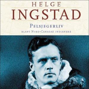 Pelsjegerliv (lydbok) av Helge Ingstad