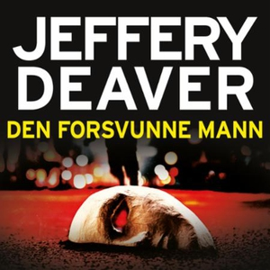 Den forsvunne mann (lydbok) av Jeffery Deaver