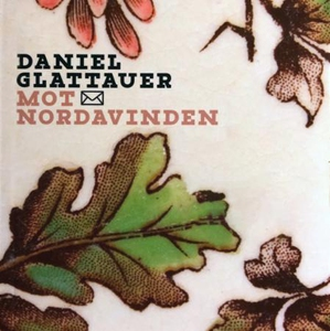 Mot nordavinden (lydbok) av Daniel Glattauer