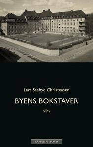 Byens bokstaver (ebok) av Lars Saabye Christe