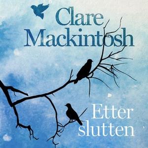 Etter slutten (lydbok) av Clare Mackintosh