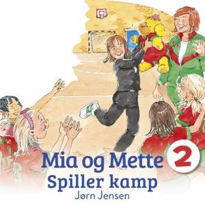 Mia og Mette spiller kamp (lydbok) av Jørn Je