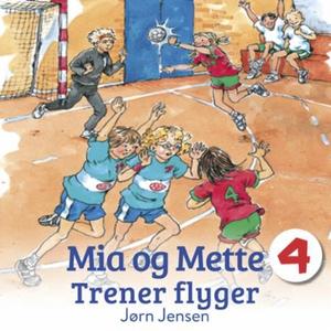 Mia og Mette trener flyger (lydbok) av Jørn J