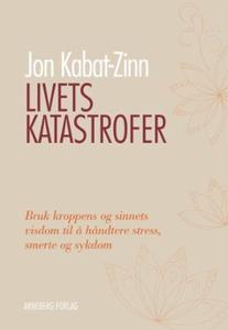 Livets katastrofer (ebok) av Jon Kabat-Zinn