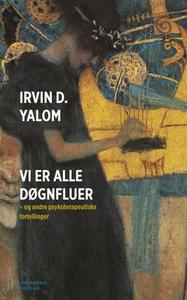 Vi er alle døgnfluer (ebok) av Irvin D. Yalom
