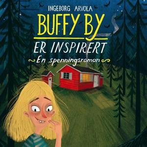 Buffy By er inspirert (lydbok) av Ingeborg Ar
