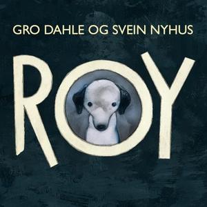 Roy (lydbok) av Gro Dahle, Svein Nyhus