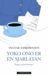 Yoko Ono er en sjarlatan (ebok) av Ingvar Amb