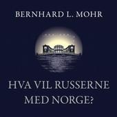 Hva vil russerne med Norge?