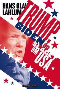 Trump, Biden og slaget om USA (ebok) av Hans
