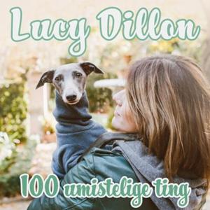 100 umistelige ting (lydbok) av Lucy Dillon