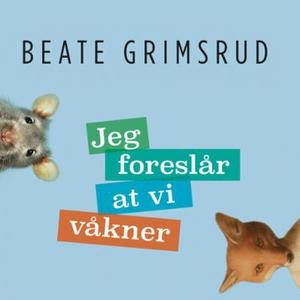 Jeg foreslår at vi våkner (lydbok) av Beate G