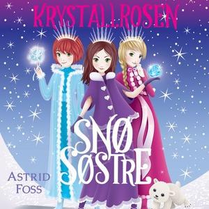 Krystallrosen (lydbok) av Astrid Foss