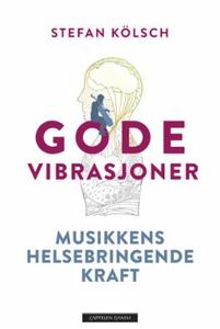 Gode vibrasjoner (ebok) av Stefan Kölsch