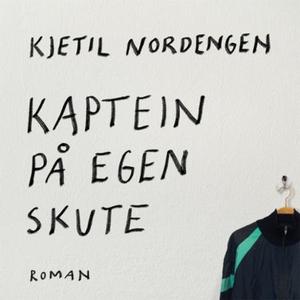 Kaptein på egen skute (lydbok) av Kjetil Nord