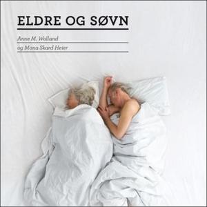Eldre og søvn (lydbok) av Mona Skard Heier, A