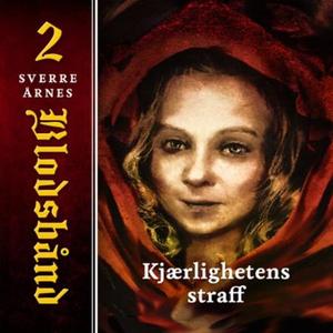 Kjærlighetens straff (lydbok) av Sverre Årnes