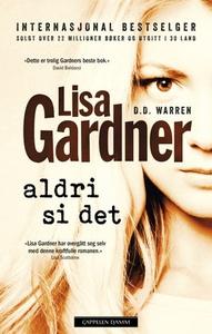 Aldri si det (ebok) av Lisa Gardner