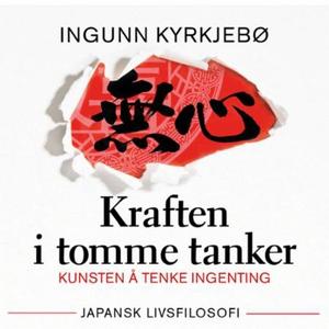 Kraften i tomme tanker (lydbok) av Ingunn Kyr