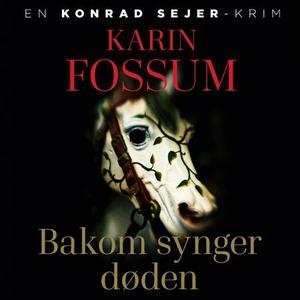 Bakom synger døden (lydbok) av Karin Fossum