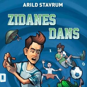 Zidanes dans (lydbok) av Arild Stavrum
