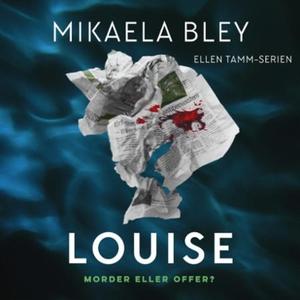 Louise (lydbok) av Mikaela Bley