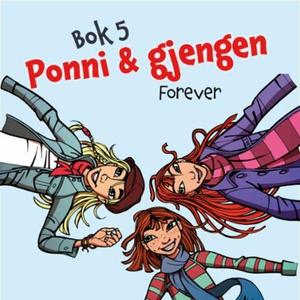 Ponni og gjengen - Forever (lydbok) av Kirste