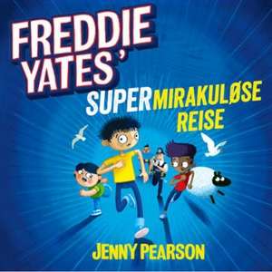 Freddie Yates' supermirakuløse reise (lydbok)