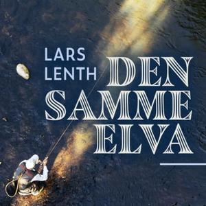 Den samme elva (lydbok) av Lars Lenth