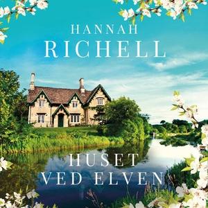 Huset ved elven (lydbok) av Hannah Richell