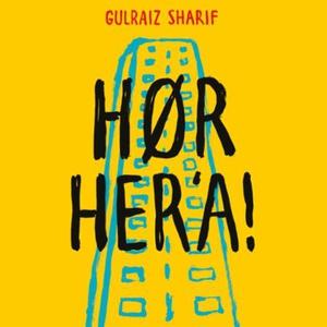Hør her'a! (lydbok) av Gulraiz Sharif