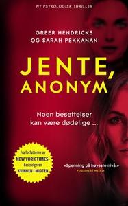 Jente, anonym (ebok) av Greer Hendricks, Sara