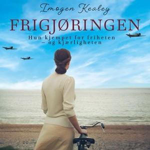 Frigjøringen (lydbok) av Imogen Kealey
