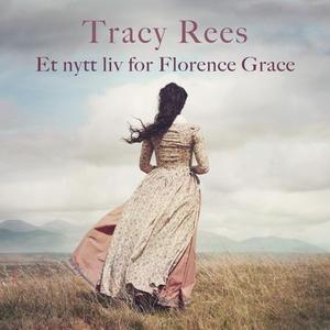 Et nytt liv for Florence Grace (lydbok) av Tr