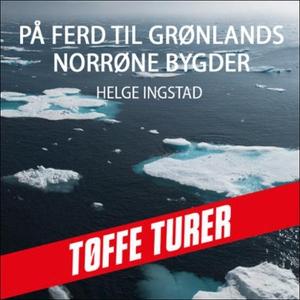 På ferd til Grønlands norrøne bygder (lydbok)