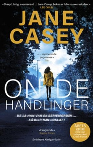 Onde handlinger (ebok) av Jane Casey