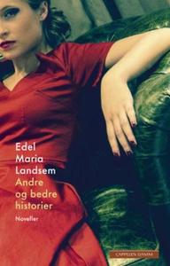 Andre og bedre historier (ebok) av Edel Maria
