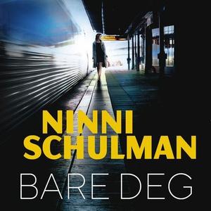 Bare deg (lydbok) av Ninni Schulman