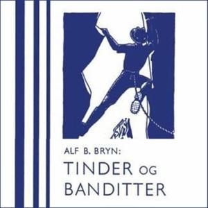 Tinder og banditter (lydbok) av Alf. B. Bryn
