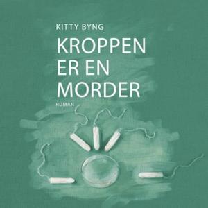 Kroppen er en morder (lydbok) av Kitty Byng