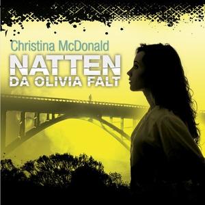 Natten da Olivia falt (lydbok) av Christina M