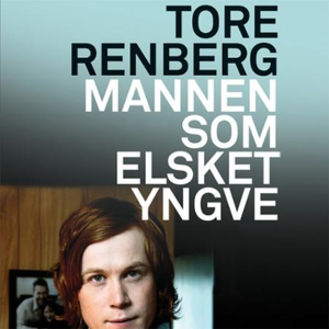 Mannen som elsket Yngve (lydbok) av Tore Renb