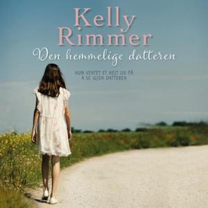 Den hemmelige datteren (lydbok) av Kelly Rimm